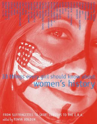 33 Things Every Girl Should Know About Women's History By Bolden, Tonya (EDT)